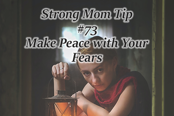 make peace with fears